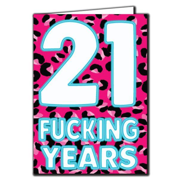 21 Fucking Years Birthday Age Relation Male Female Funny Birthday Card AGE62