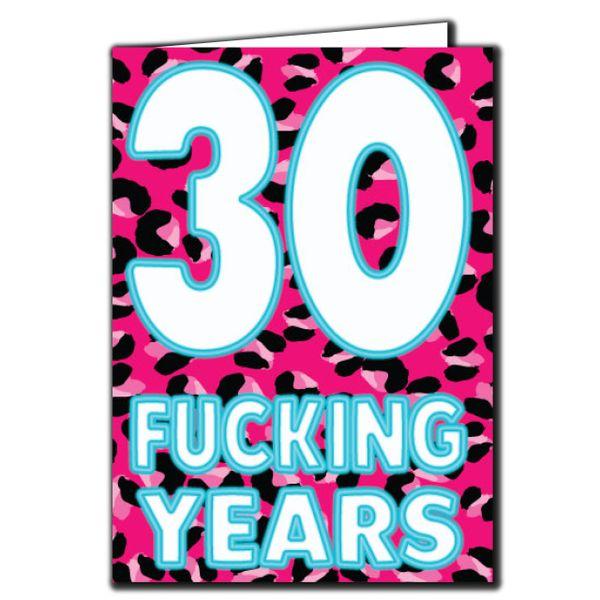 30 Fucking Years Birthday Age Relation Male Female Funny Birthday Card AGE63
