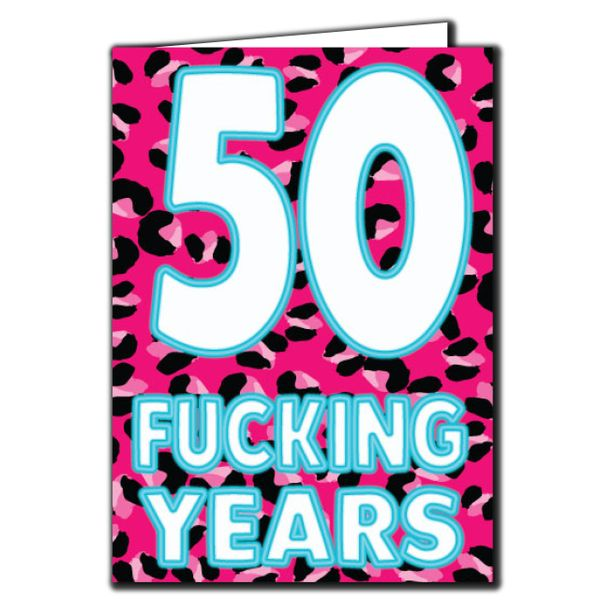 50 Fucking Years Birthday Age Relation Male Female Funny Birthday Card AGE65