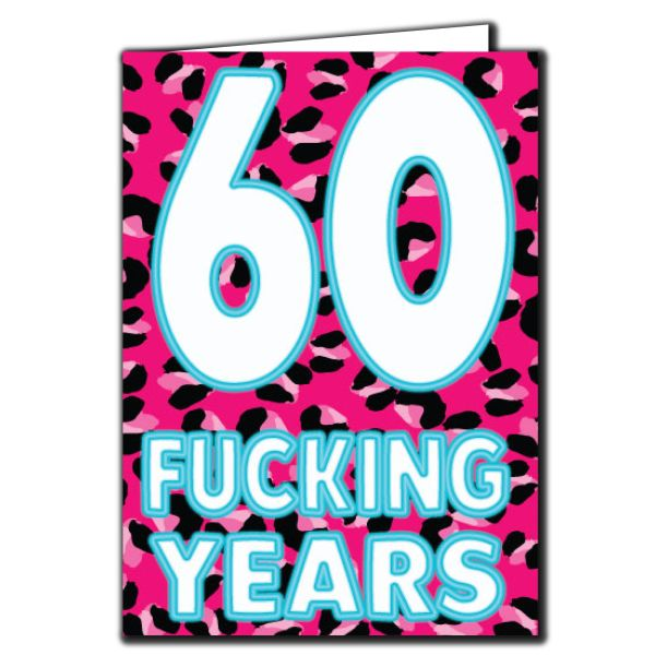 60 Fucking Years Birthday Age Relation Male Female Funny Birthday Card AGE66