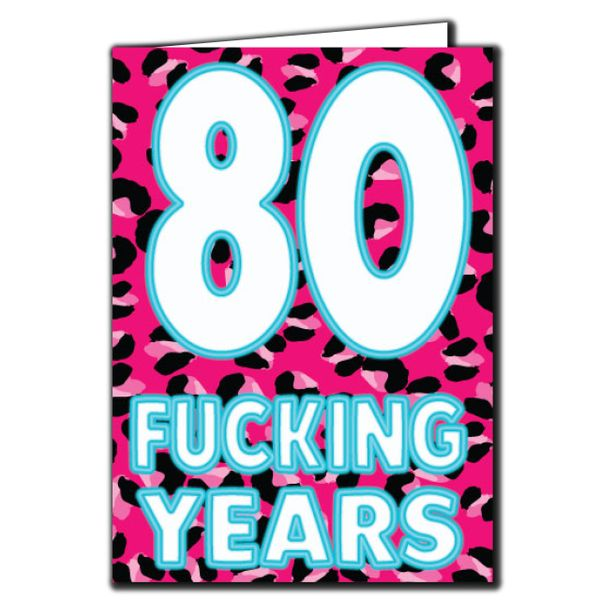 80 Fucking Years Birthday Age Relation Male Female Funny Birthday Card AGE68