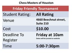 Friendly chess tournament central houston on Friday's from 5-7:30pm
