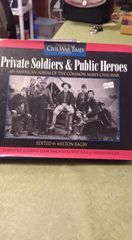 CIVIL WAR TIMES - PRIVATE SOLDIERS & PUBLIC HEROES