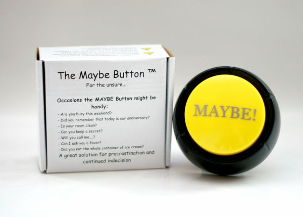 The Maybe Button®