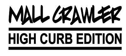 Mall Crawler High Curb Edition