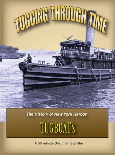 """Tugging through Time"" A history of the tugboat industry in New York Harbor"