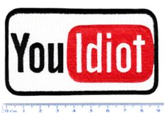 Funny Parody You Idiot Morale Patch 9cm