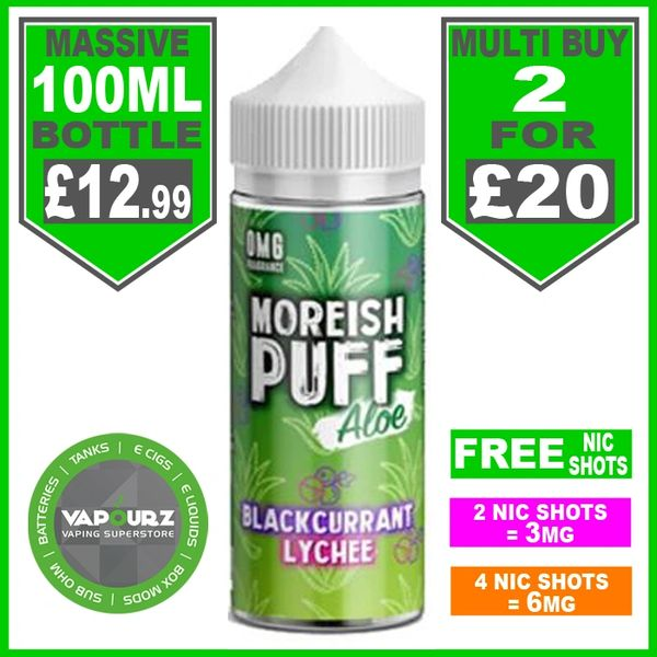 Moreish Puff Aloe Blackcurrant Lychee 100ml + Free Nic Shots