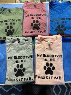 """""""NEW Summer 2021 Design,"""" My Bloodtype is Be Pawsitive."""""""