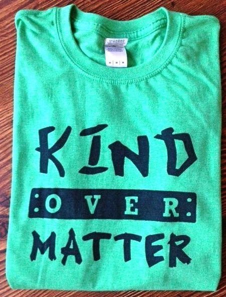 Kind Over Matter