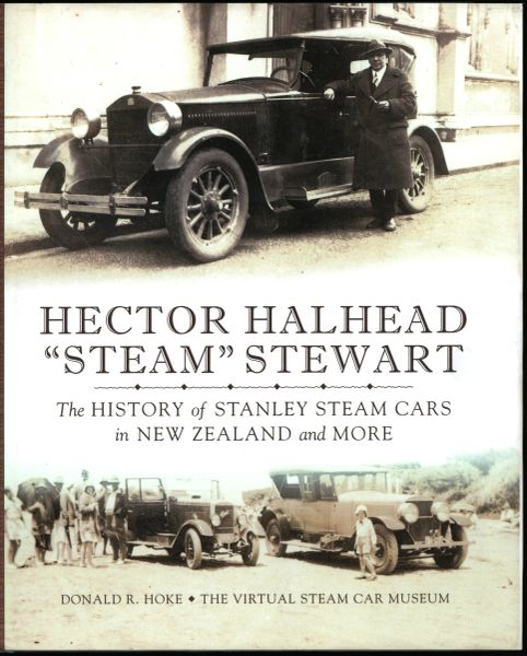 "162 International Shipping: Hector Halhead ""Steam"" Stewart: The History of Stanley Steam Cars in New Zealand and More"