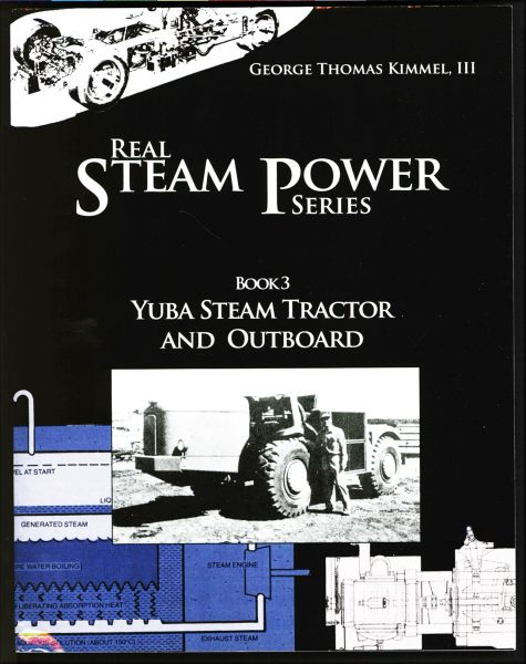 155 Yuba Steam Tractor & Outboard, Book 3 of the Real Steam Power Series