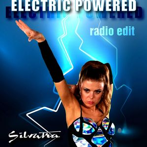 Electric Powered - by Silvatra - Australian Electro Dance Pop Artist