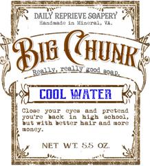 BIG CHUNK - Cool Water