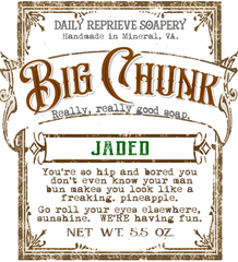 BIG CHUNK - Jaded
