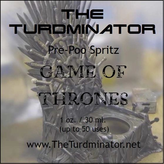 Game Of Thrones - The Turdminator pre-poo spritz