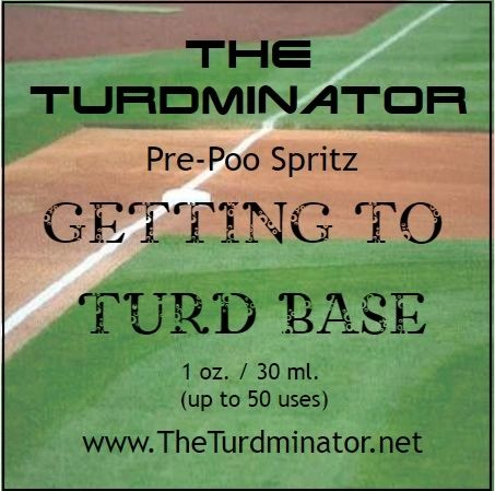 Getting To Turd Base - The Turdminator pre-poo spritz