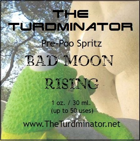 Bad Moon Rising - The Turdminator pre-poo spritz