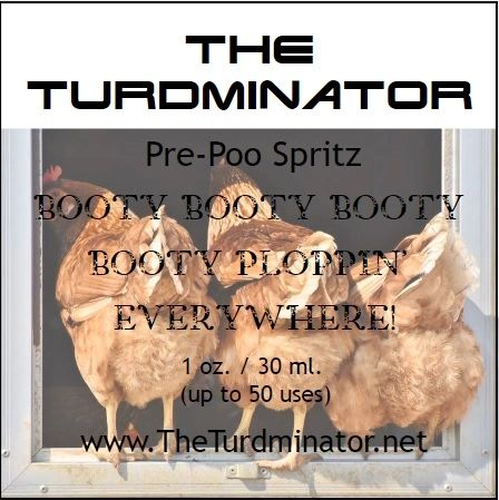 Booty, Booty, Booty, Booty Ploppin' Everywhere - The Turdminator pre-poo spritz