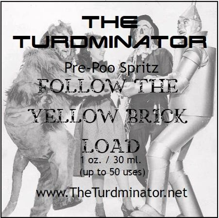 Follow The Yellow Brick Load - The Turdminator pre-poo spritz