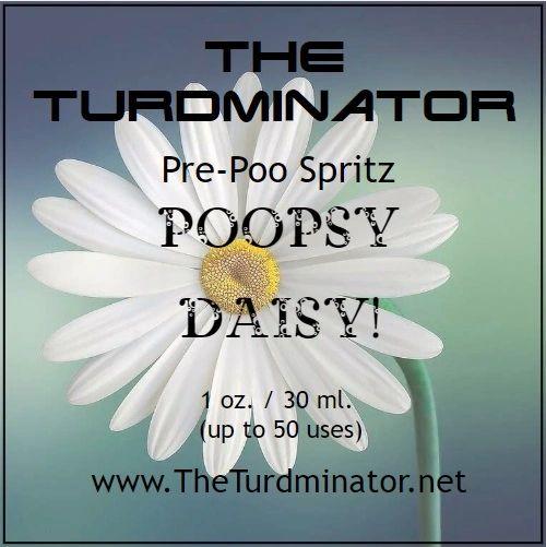 Poopsy Daisy! - The Turdminator pre-poo spritz