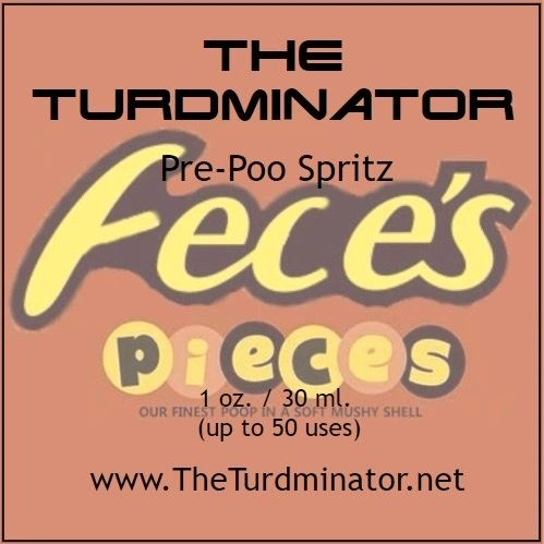 Fece's Pieces - The Turdminator pre-poo spritz