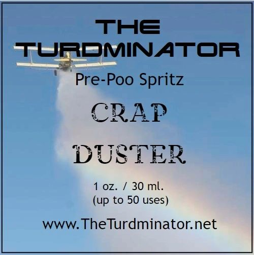 Crap Duster - The Turdminator pre-poo spritz