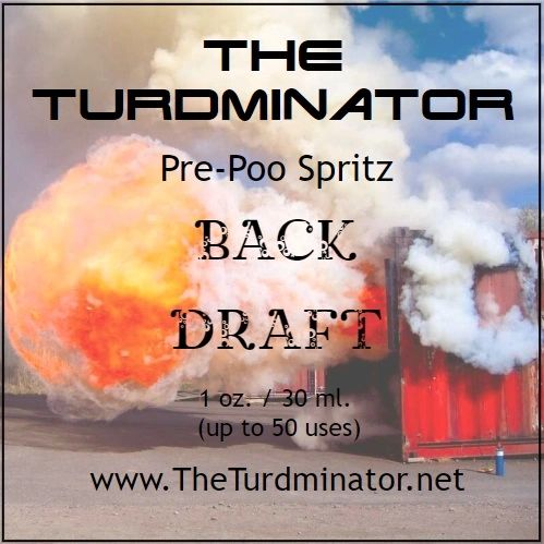 Back Draft - The Turdminator pre-poo spritz