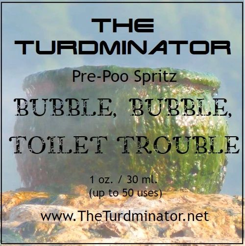 Bubble, Bubble, Toilet Trouble - The Turdminator pre-poo spritz