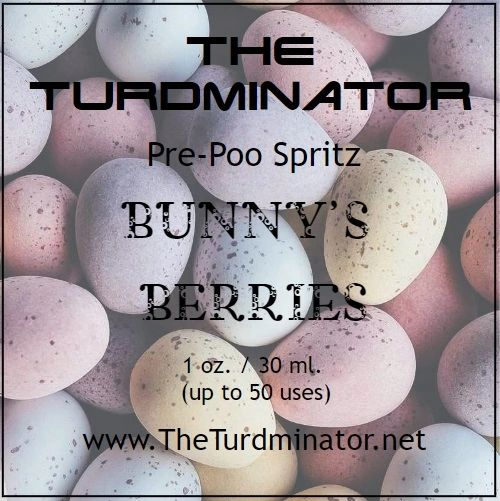 Bunny's Berries - The Turdminator pre-poo spritz
