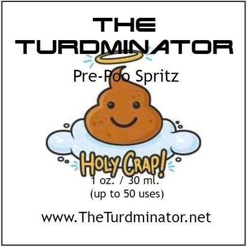 Holy Crap! - The Turdminator pre-poo spritz