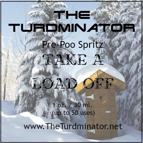 Take a Load Off - The Turdminator pre-poo spritz