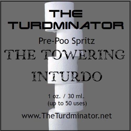 The Towering Inturdo - The Turdminator pre-poo spritz