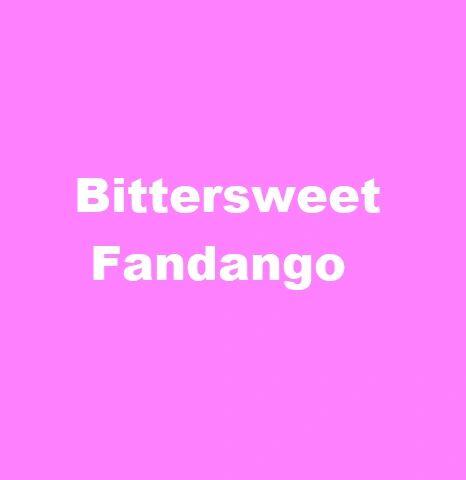 BITTERSWEET FANDANGO