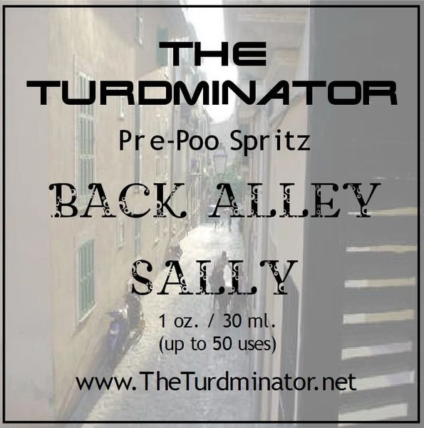 Back Alley Sally - The Turdminator pre-poo spritz