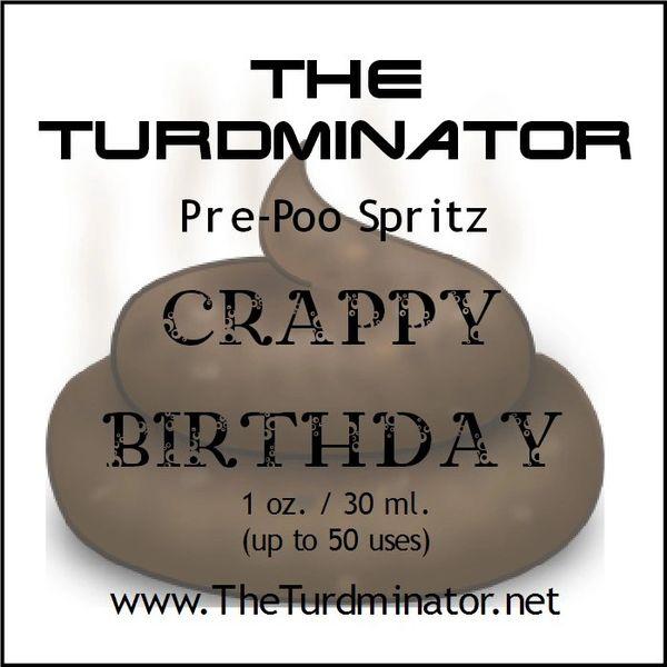Crappy Birthday - The Turdminator pre-poo spritz