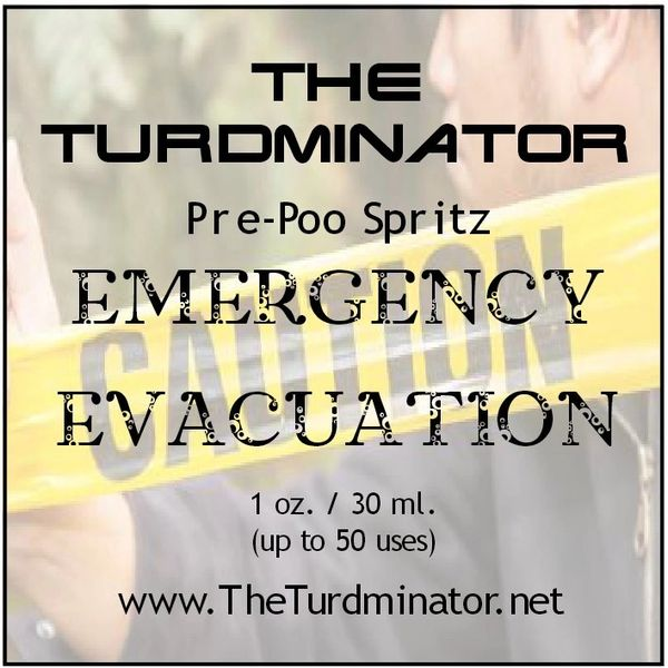 Emergency Evacuation - The Turdminator pre-poo spritz