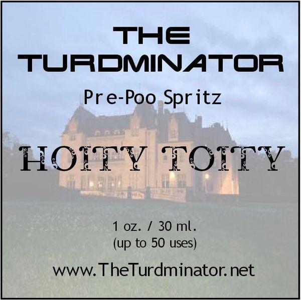 Hoity Toity - The Turdminator pre-poo spritz