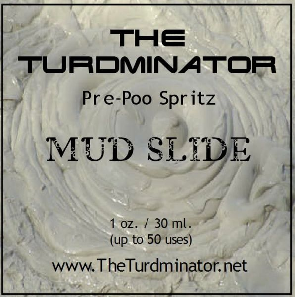 Mud Slide - The Turdminator pre-poo spritz