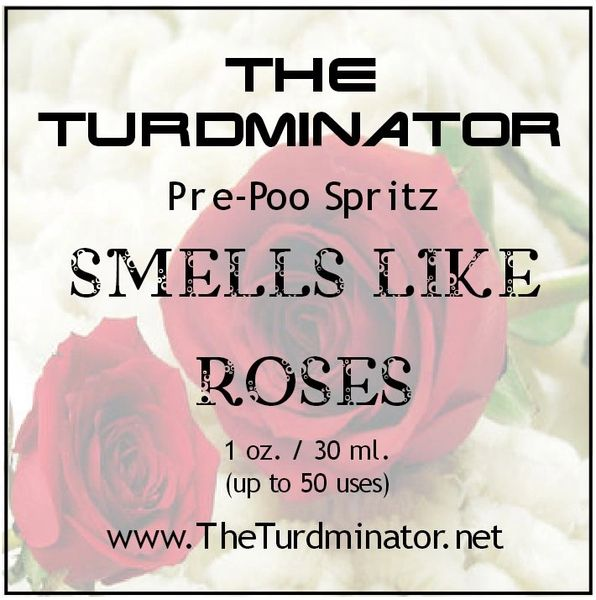 Smells Like Roses - The Turdminator pre-poo spritz
