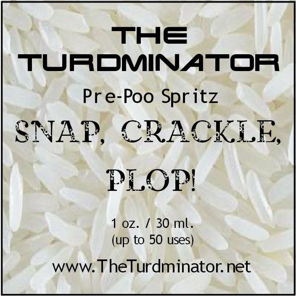 Snap, Crackle, Plop! - The Turdminator pre-poo spritz