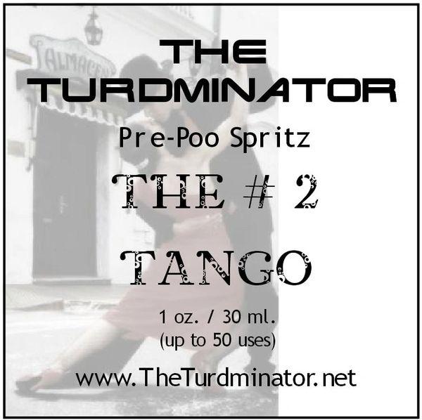 The #2 Tango - The Turdminator pre-poo spritz