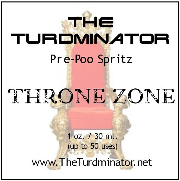 Throne Zone - The Turdminator pre-poo spritz