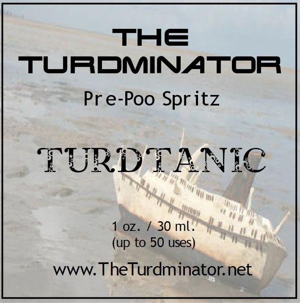 Turdtanic - The Turdminator pre-poo spritz