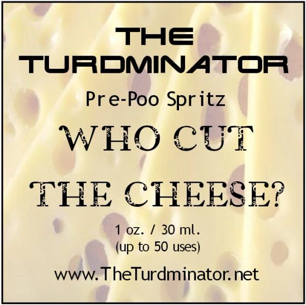 Who Cut The Cheese? - The Turdminator pre-poo spritz