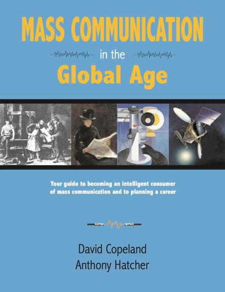 Mass Communication in the Global Age, 2nd edition (Copeland & Hatcher)