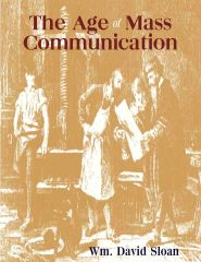 The Age of Mass Communication, 2nd edition (Sloan)