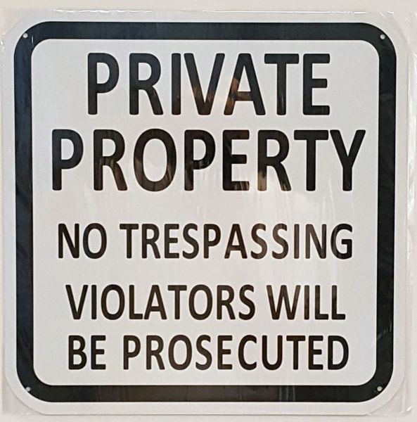PRIVATE PROPERTY NO TRESPASSING VIOLATORS WILL BE PROSECUTED SIGN- WHITE  BACKGROUND (ALUMINUM SIGNS 14X14)