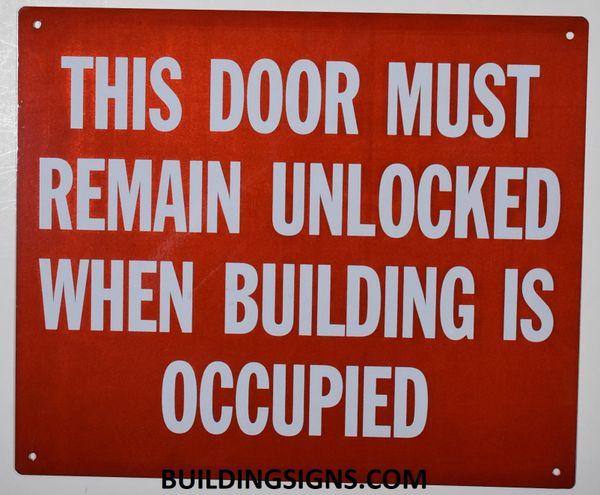 This Door Must Remain Unlocked When The Building Is