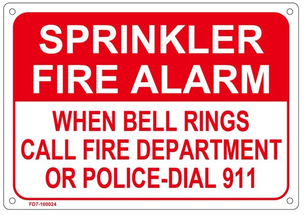 SPRINKLER FIRE ALARM WHEN BELL RINGS CALL FIRE DEPARTMENT OR POLICE-DIAL  911 SIGN (ALUMINUM SIGNS 7X10)